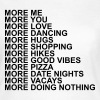 More me more you more love more dancing more hugs  T-Shirts - Women's T-Shirt