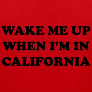 Wake me up when i'm in California T-Shirts - Men's Premium Tank Top