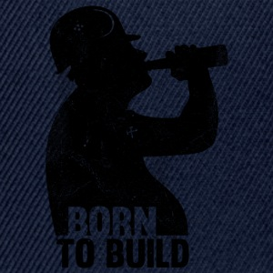 BORN TO BUILD T-shirts - Snapback cap