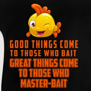 Good things come to those who take the bait Shirts - Baby T-Shirt