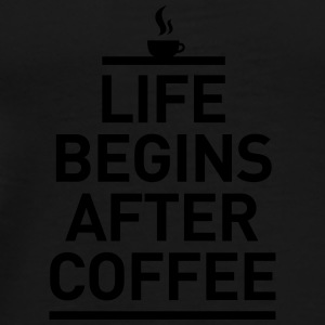 life begins after coffee Kaffee Espresso Leben Overig - Mannen Premium T-shirt