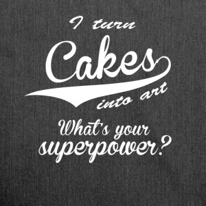 I turn cakes into art. What's your superpower? - Shoulder Bag made from recycled material