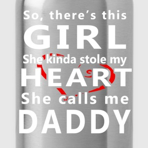 So, there's this girl she kinda stole my heart she - Water Bottle