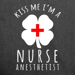 Kiss me I'm a Nurse anesthetist - Shoulder Bag made from recycled material