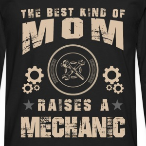 The best kind of mom raises a Mechanic - Men's Premium Longsleeve Shirt