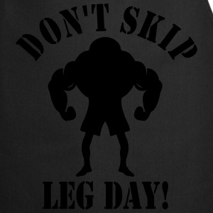 DON'T SKIP LEG DAY! - Cooking Apron