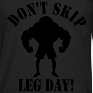 DON'T SKIP LEG DAY! - Men's Premium Longsleeve Shirt