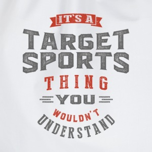 It's a Target Sports Thing | T-shirt - Drawstring Bag