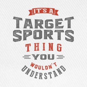It's a Target Sports Thing | T-shirt - Baseball Cap
