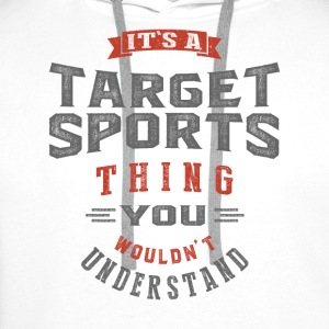 It's a Target Sports Thing | T-shirt - Men's Premium Hoodie