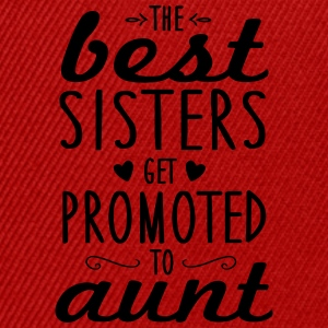 the best sisters get promoted to aunt Tazas y accesorios - Gorra Snapback