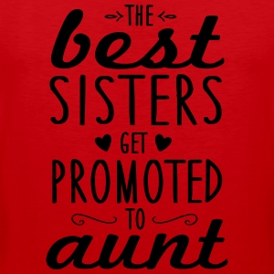 the best sisters get promoted to aunt Tazze & Accessori - Canotta premium da uomo