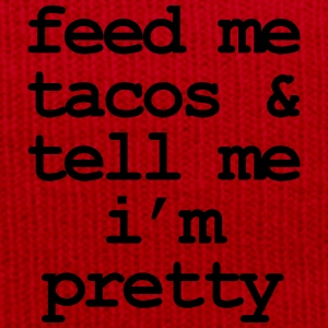 Feed me & tacos & tell me i'm pretty Tee shirts - Bonnet d'hiver