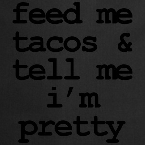 Feed me & tacos & tell me i'm pretty T-skjorter - Kokkeforkle