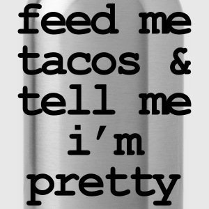 Feed me & tacos & tell me i'm pretty Tee shirts - Gourde