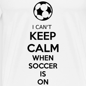 I Can't Keep Calm When Soccer Is On Langarmshirts - Männer Premium T-Shirt