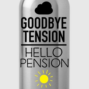 Goodbye Tension - Hello Pension T-Shirts - Trinkflasche