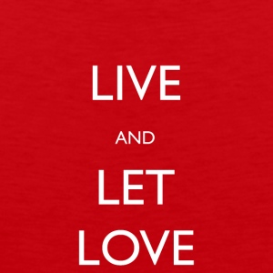 Live And Let Love - Men's Premium Tank Top