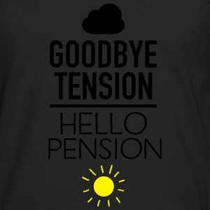 Goodbye Tension - Hello Pension T-Shirts - Men's Premium Longsleeve Shirt