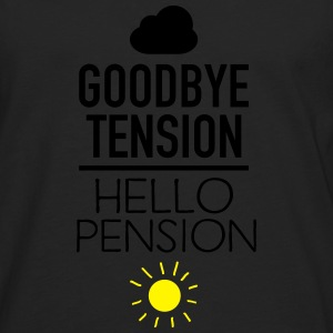 Goodbye Tension - Hello Pension Tee shirts - T-shirt manches longues Premium Homme