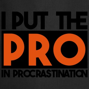I put the PRO in procrastination T-Shirts - Kochschürze