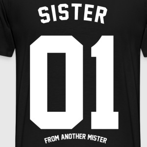 SISTER FROM ANOTHER  Pullover & Hoodies - Männer Premium T-Shirt