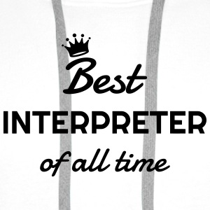 Interpreter Dolmetscher Translation Interprète Shirts - Men's Premium Hoodie