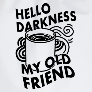 HELLO DARKNESS MY OLD FRIEND (KAFFEE) Long Sleeve Shirts - Drawstring Bag