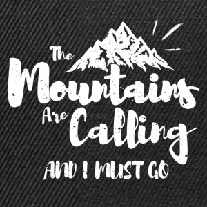 The mountains call me! Shirts - Snapback Cap