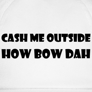 cash me outside Pullover & Hoodies - Baseballkappe