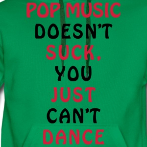 POP MUSIC Can't dance funny design Shirts - Men's Premium Hoodie