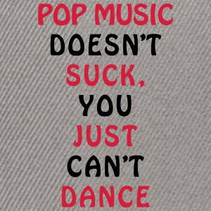 POP MUSIC Can't dance funny design Shirts - Snapback Cap