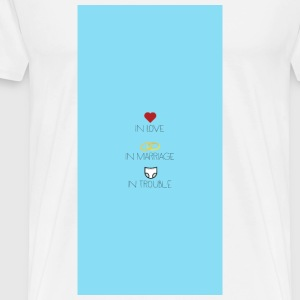 Love, marriage and trouble - case Phone & Tablet Cases - Men's Premium T-Shirt