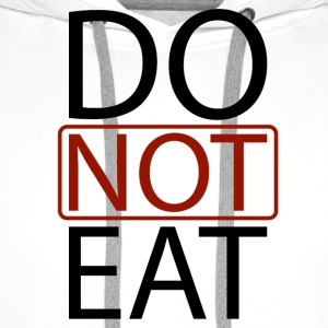 Do Not Eat T-Shirts - Men's Premium Hoodie
