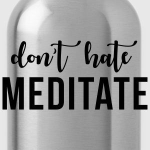 Don't hate meditate Camisetas - Cantimplora