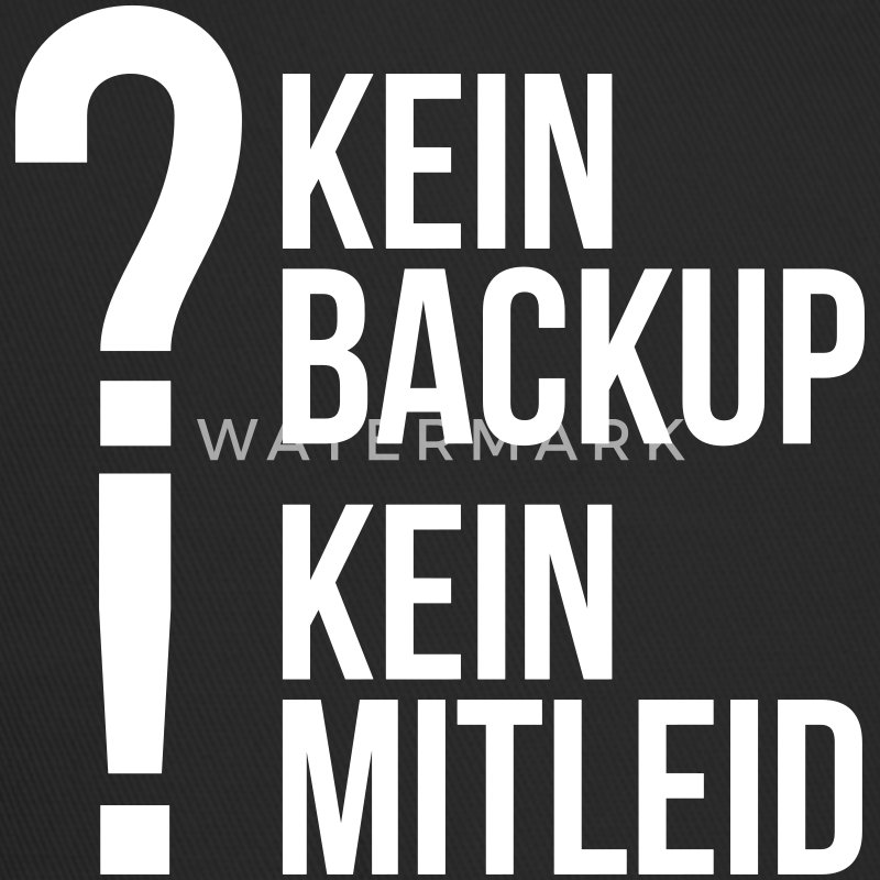 kein backup Mitleid Computer Spruch statement IT Caps & Mützen - Trucker Cap