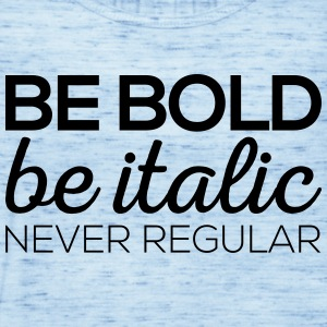Be Bold - Women's Tank Top by Bella