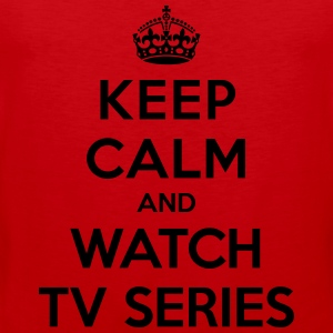 Keep calm and watch tv series Camisetas - Tank top premium hombre