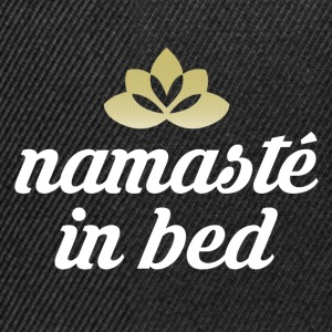 Namaste in bed Shirts - Snapback Cap