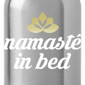 Namaste in bed T-Shirts - Water Bottle