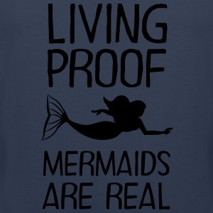 Living Proof - Mermaids Are Real T-Shirts - Männer Premium Tank Top