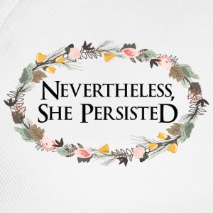 Nevertheless she persisted - Baseball Cap