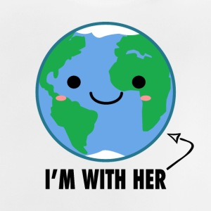 I'm With Her - Planet Earth Day - Baby T-Shirt