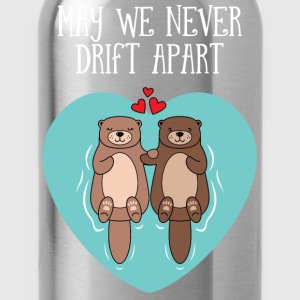 Cute Otter Couple | May We Never Drift Apart T-Shirts - Trinkflasche