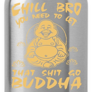 Buddha (Chill Bro) Shirts - Drinkfles