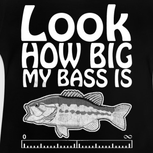 Look how big is my bass Long Sleeve Shirts - Baby T-Shirt