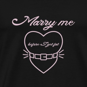 Marry me before I get fat Bluzy - Koszulka męska Premium