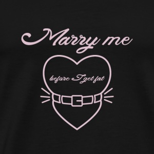 Marry me before I get fat Bodies bebé - Camiseta premium hombre