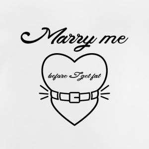 Marry me before I get fat Tee shirts - T-shirt Bébé