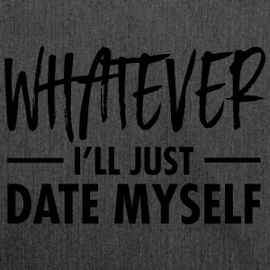 Whatever - I'll Just Date Myself Tee shirts - Sac bandoulière 100 % recyclé